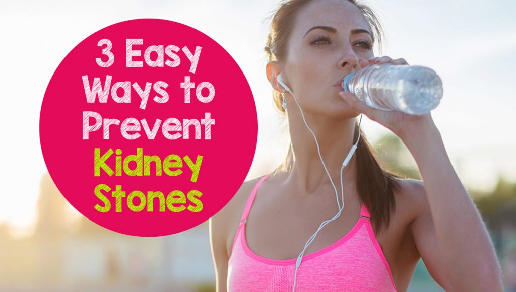 3 Easy Ways to Prevent Kidney Stones