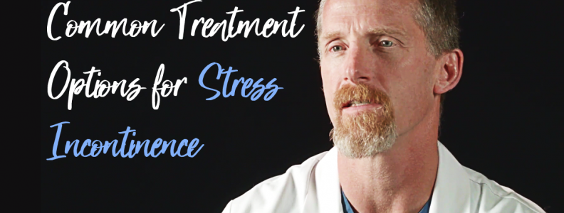 Common Treatment Options for Stress Incontinence