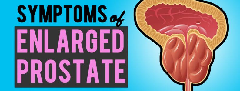 Symptoms of Enlarged Prostate