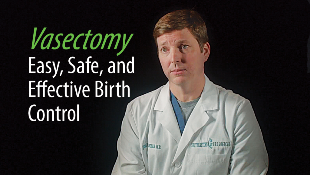 Vasectomy: Easy, Safe, and Effective Birth Control