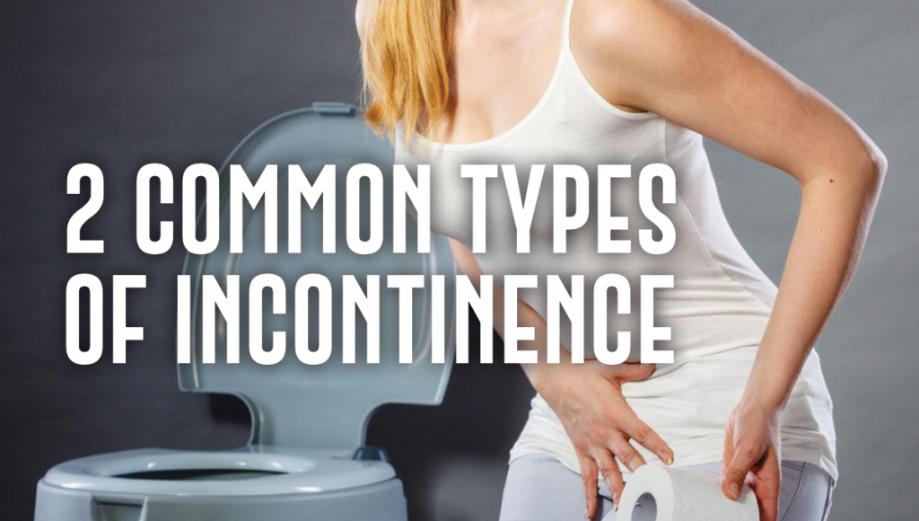 2 Common Types of Incontinence