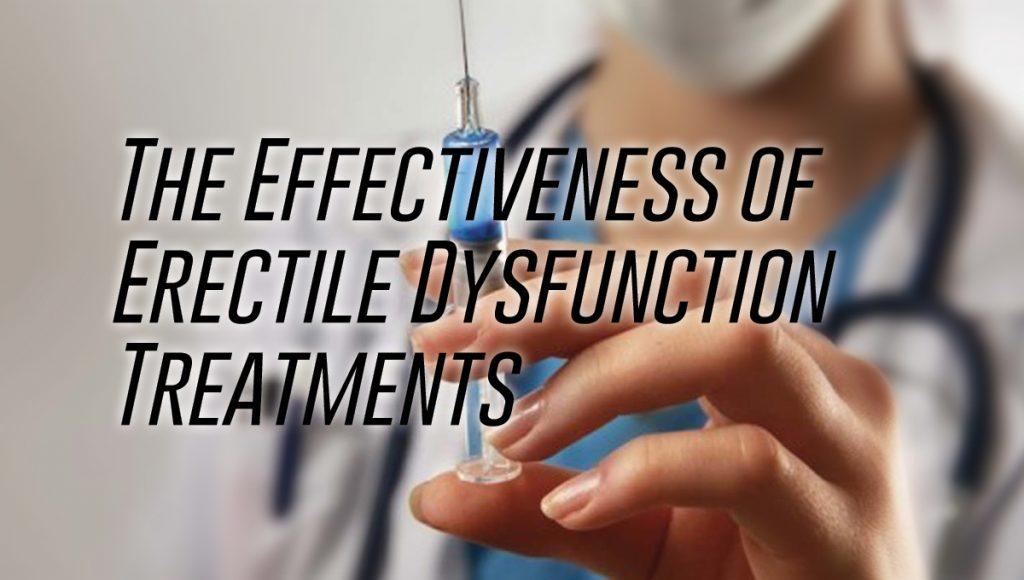 The Effectiveness of Erectile Dysfunction Treatments