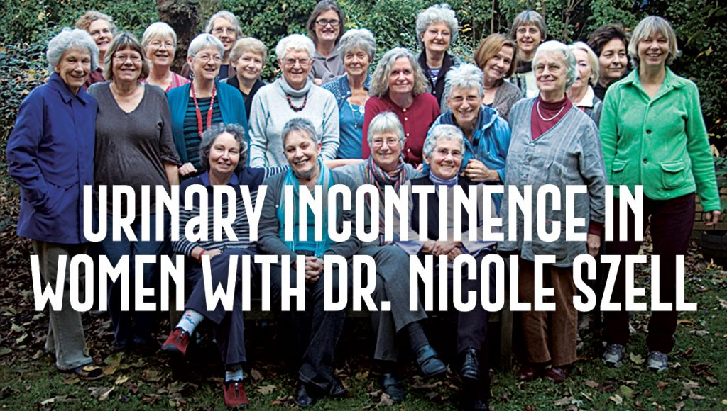 Urinary Incontinence in Women with Dr. Nicole Szell