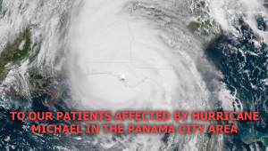TO OUR PATIENTS AFFECTED BY HURRICANE MICHAEL IN THE PANAMA CITY AREA