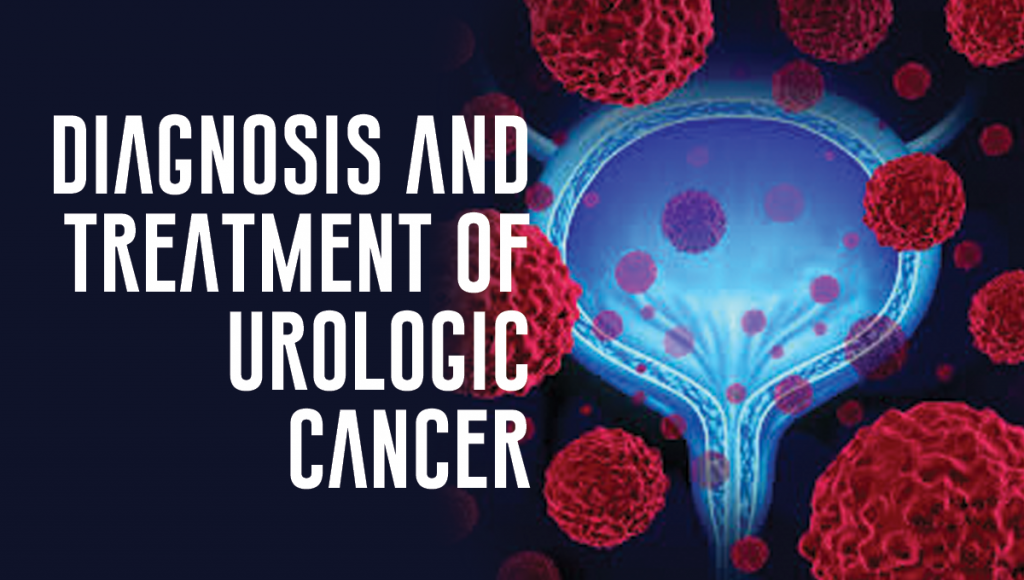 Diagnosis and Treatment of Urologic Cancer