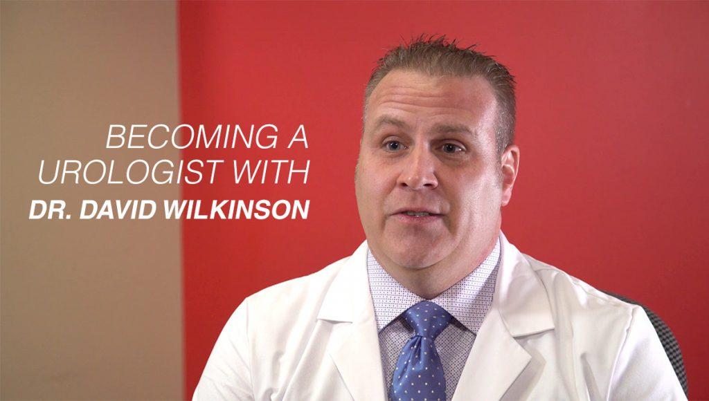 Becoming a Urologist With Dr. David Wilkinson