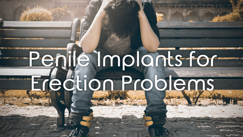 Penile Implants for Erection Problems