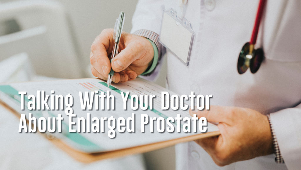 Talking With Your Doctor About Enlarged Prostate