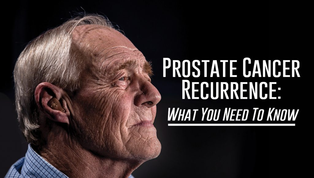 Prostate Cancer Recurrence: What You Need To Know