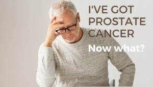 I've got prostate cancer. Now what?, Advanced Urology Institute
