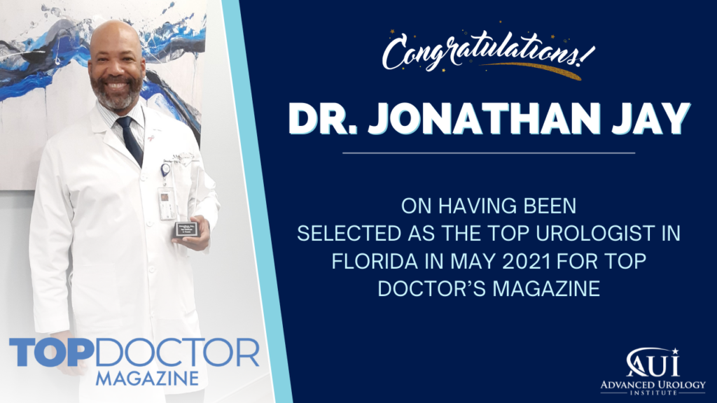 Dr. Jonathan Jay selected as the Top Urologist in Florida in May 2021 by Top Doctor Magazine