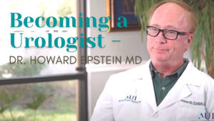 Becoming a Urologist – Dr. Howard Epstein MD, Advanced Urology Institute