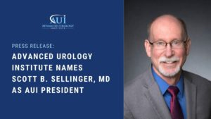 Advanced Urology Institute Names Scott B. Sellinger, MD as AUI President