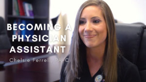 Becoming a Physician Assistant – Chelsie Ferrell, PA-C