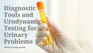 Diagnostic Tools and Urodynamic Testing for Urinary Problems