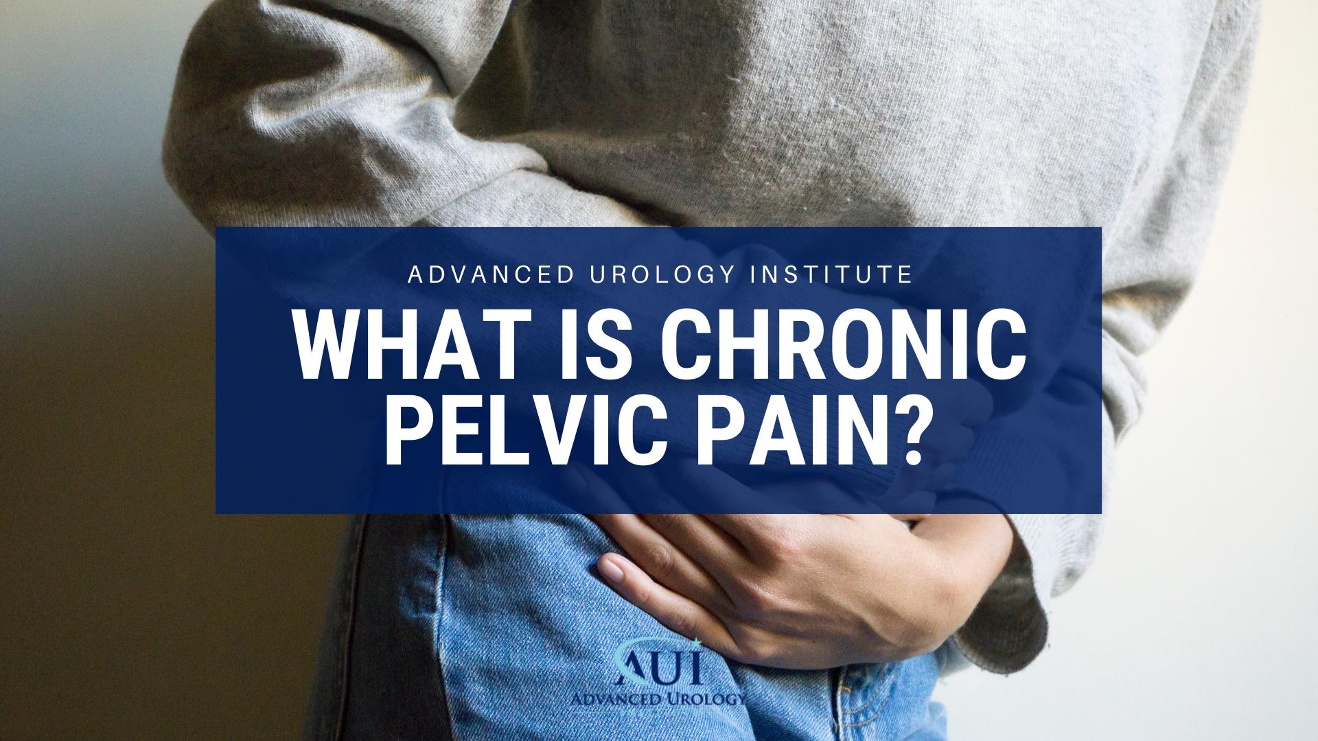 What is chronic pelvic pain?