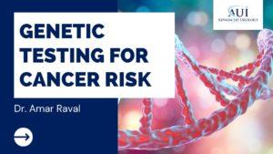 Genetic Testing for Cancer Risk