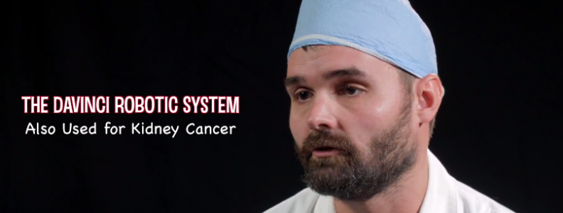 The Davinci Robotic System, Also Used for Kidney Cancer – Dr. Evan Fynes
