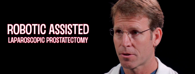 Robotic Assisted Laparoscopic Prostatectomy, Surgical Advancement in Urology – Dr Matthew Merrell