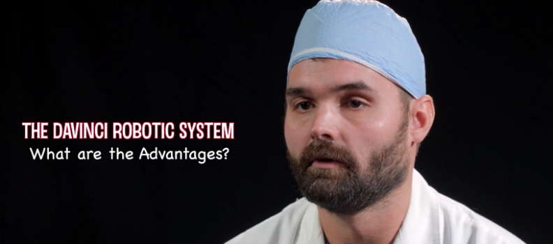 The Davinci Robotic System, What are the Advantages – Dr Evan Fynes