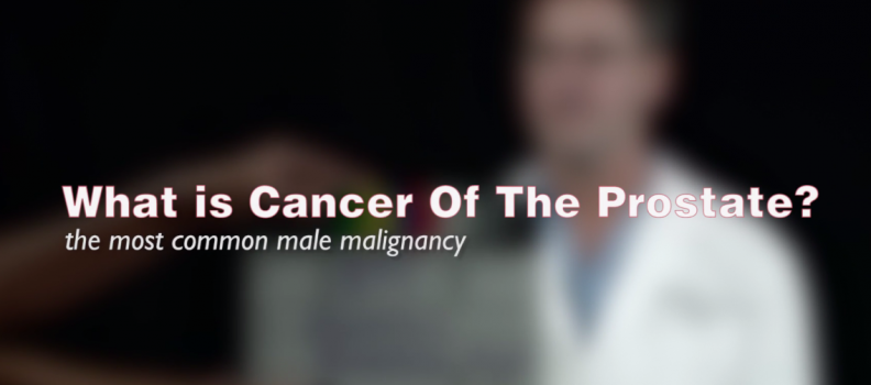 What is Cancer of the Prostate? with Dr Denis Healey
