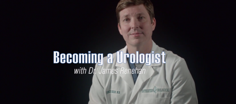 Becoming a Urologist with James E. Renehan, MD