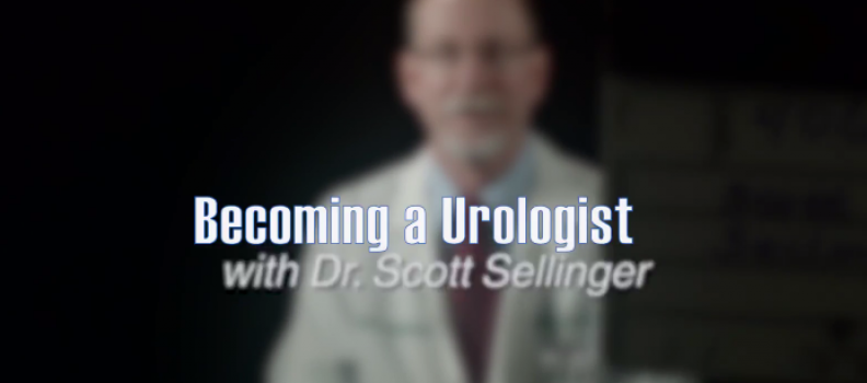 Becoming a Urologist with Scott B. Sellinger, MD