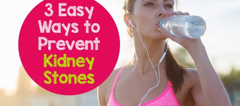 3 Easy Ways to Prevent Kidney Stones