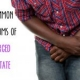 4 Common Symptoms of Enlarged Prostate