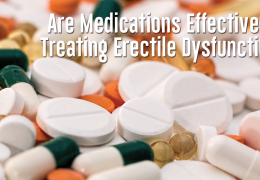 Advanced Urology Institute News: Are Medications Effective in Treating Erectile Dysfunction