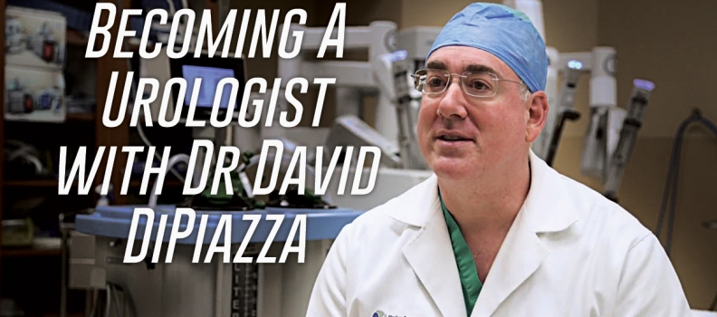 Becoming A Urologist with Dr David DiPiazza