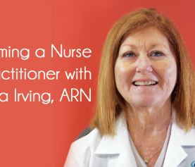 Becoming a Nurse Practitioner with Donna Irving, ARNP