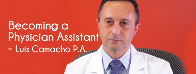 Becoming a Physician Assistant – Luis Camacho P.A.