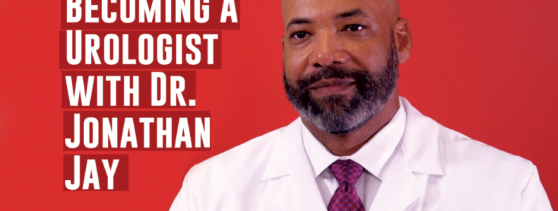 Becoming a Urologist with Dr. Jonathan Jay