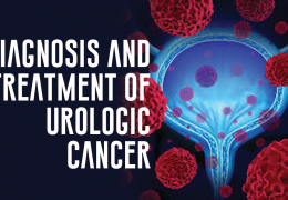 Advanced Urology Institute News: Diagnosis and Treatment of Urologic Cancer