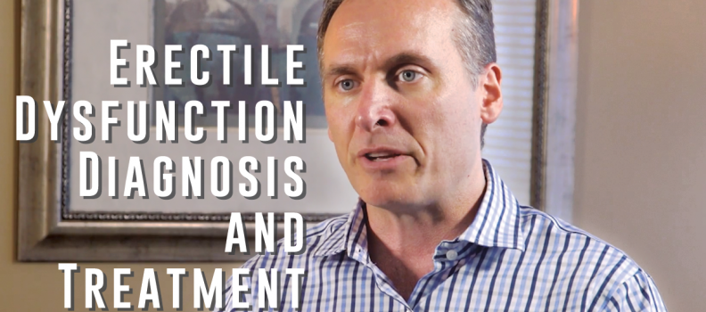 Erectile Dysfunction Diagnosis and Treatment