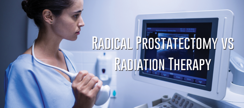 Radical Prostatectomy vs Radiation Therapy