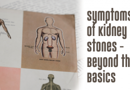 Advanced Urology Institute News: Symptoms of Kidney Stones -Beyond the Basics