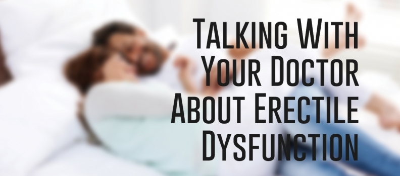 Talking With Your Doctor About Erectile Dysfunction