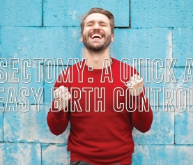 Vasectomy: A Quick and Easy Birth Control