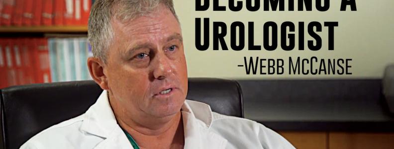 Webb McCanse Becoming a Urologist