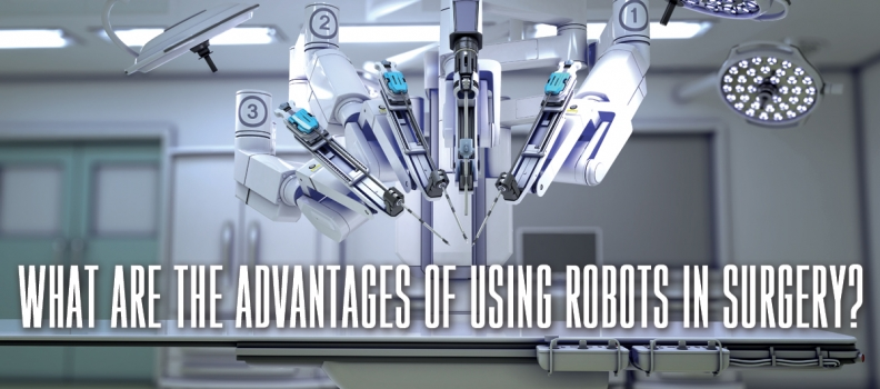 What Are The Advantages of Using Robots in Surgery?
