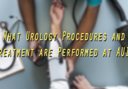 Advanced Urology Institute News: What Urology Procedures and Treatment are Performed at AUI?