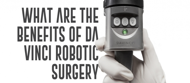 What are the benefits of da Vinci Robotic Surgery