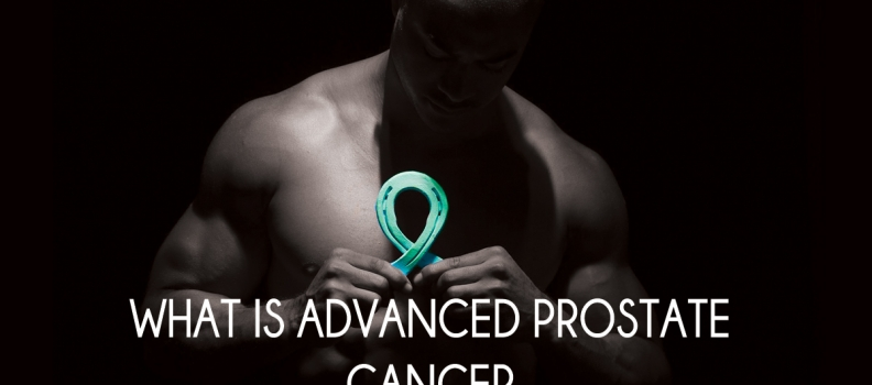 What is Advanced Prostate Cancer