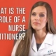 What is the role of a nurse practitioner?