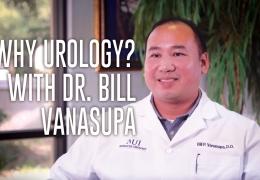 Advanced Urology Institute News: Why Urology? with Dr. Bill Vanasupa