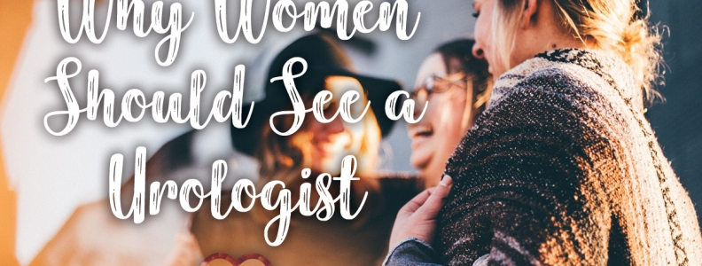 Why Women Should See a Urologist